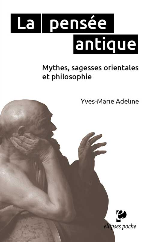 La pens�e antique. Mythes, sagesses orientales et philosophie grecque