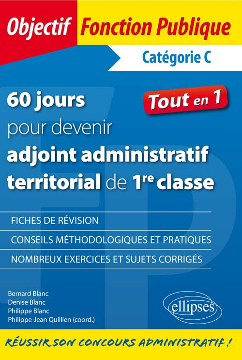 60 jours pour devenir adjoint administratif territorial de 1re classe - cat�gorie C