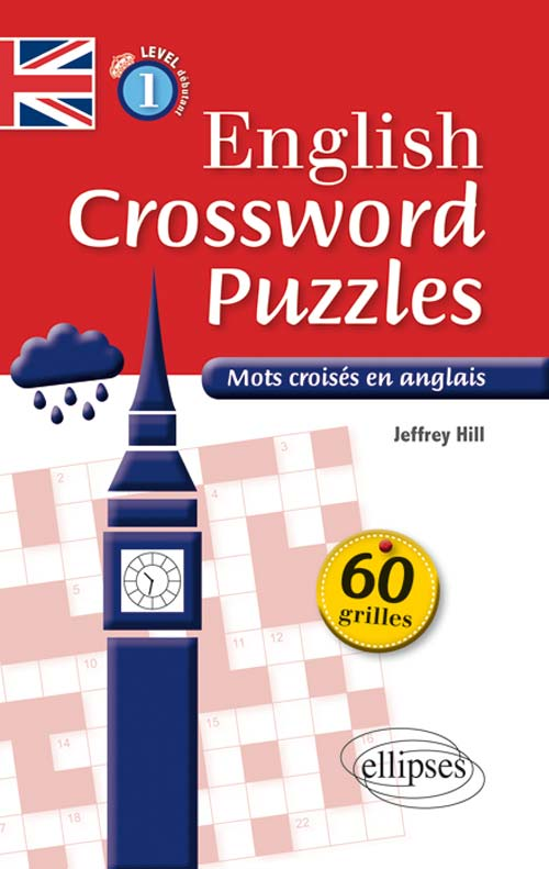 English Crossword Puzzles Level 1 - Mots crois�s en anglais - Niveau 1 (A1-A2)