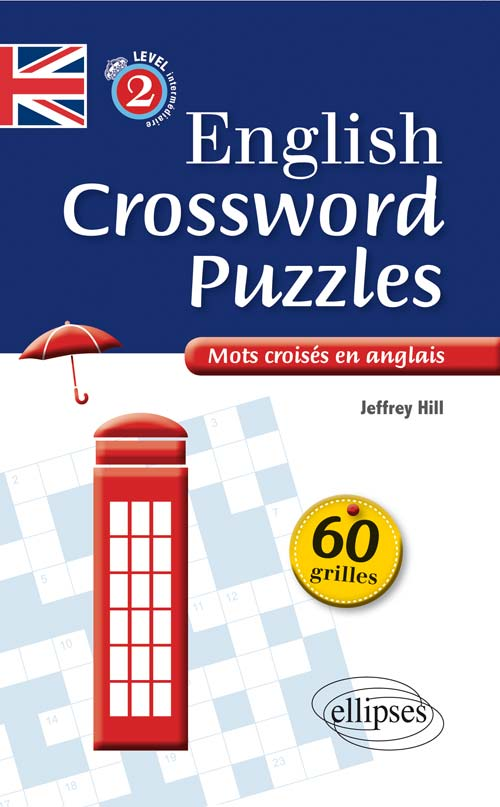 English Crossword Puzzles Level 2 - Mots crois�s en anglais - Niveau 2 (B1-B2)