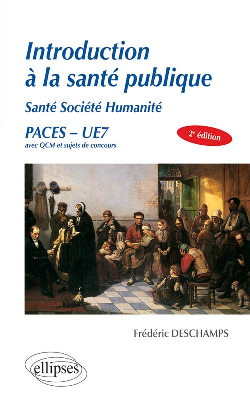 UE7 - INTRODUCTION � la sant� publique Sant� Soci�t� Humanit� - 2e �dition