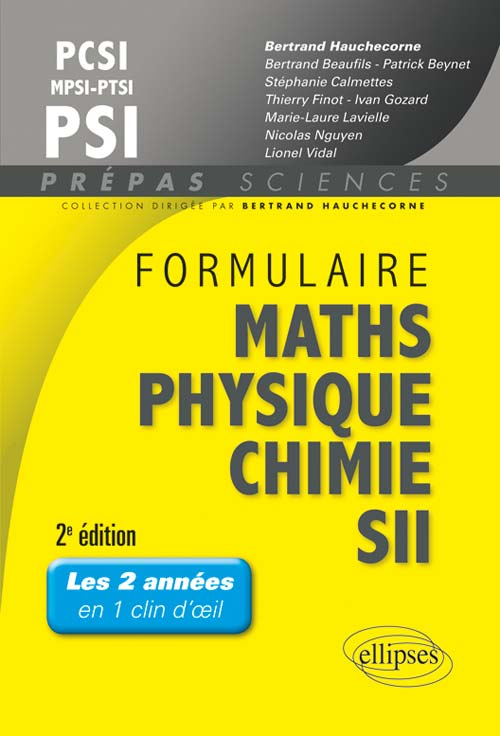 Formulaire PCSI/MPSI/PTSI/PSI Math s- Physique-chimie - SII - 2e �dition