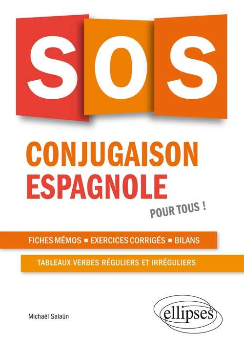 Sos Conjugaison Espagnole Pour Tous Langues Aux Editions Ellipses