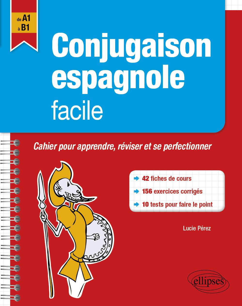 Conjugaison Espagnole Facile Cahier Pour Apprendre R Viser Et Perfectionner Ses Acquis A1 B1