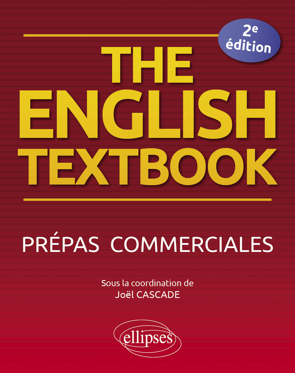 The English Textbook. Prépas commerciales - 2e édition