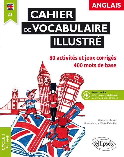 Anglais. Cahier de vocabulaire illustré • Cycle 3 • A1