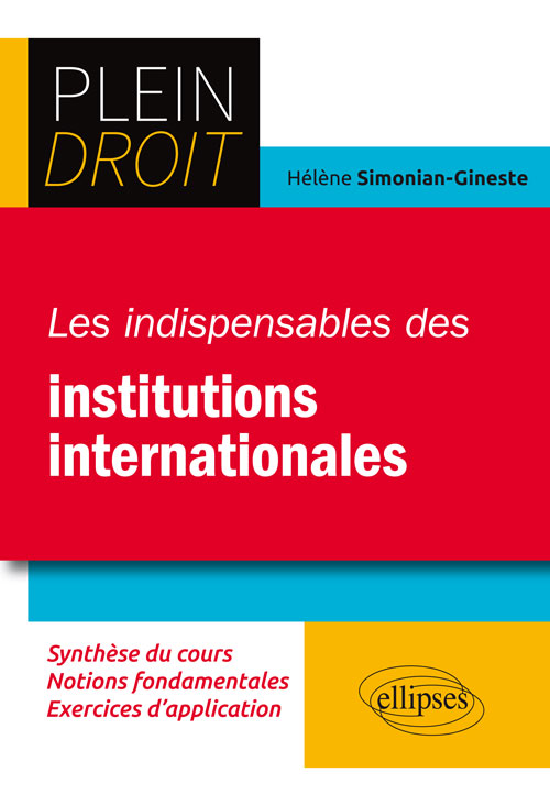 Les indispensables des institutions internationales