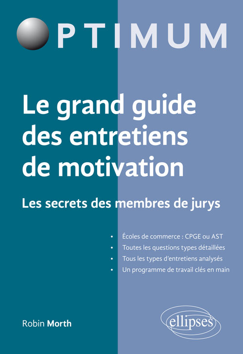 Le grand guide des entretiens de motivation. Les secrets des membres de jurys