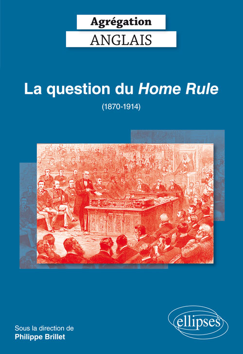 Agrégation Anglais 2019. La question du Home Rule (1870-1914)