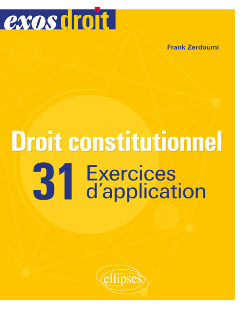 Droit constitutionnel - 31 exercices d'application
