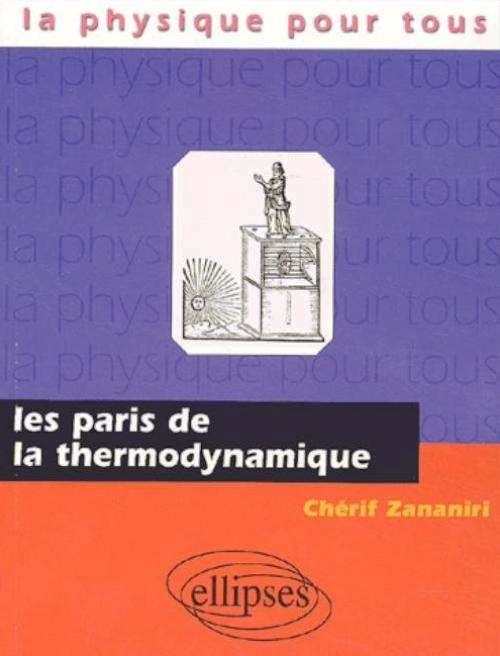 paris de la thermodynamique (Les)