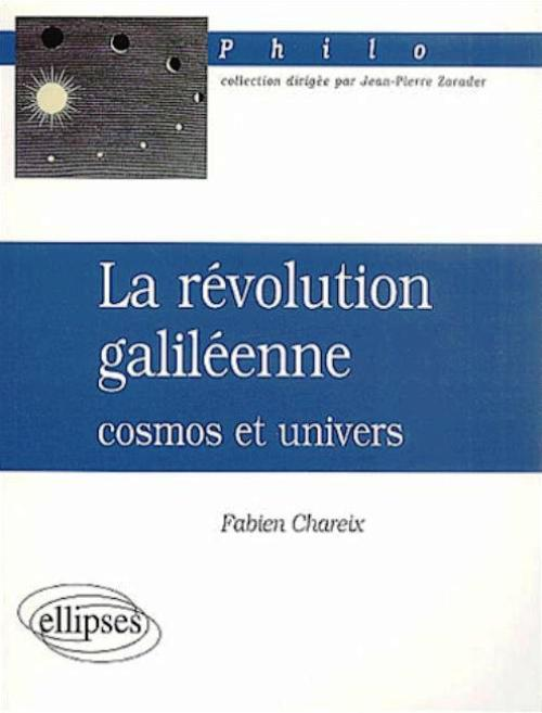 r�volution galil�enne : cosmos et univers (La)