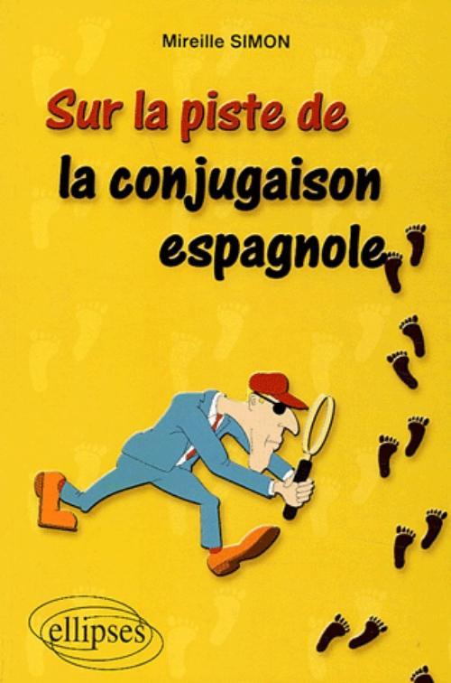Sur La Piste De La Conjugaison Espagnole Langues Aux Editions Ellipses