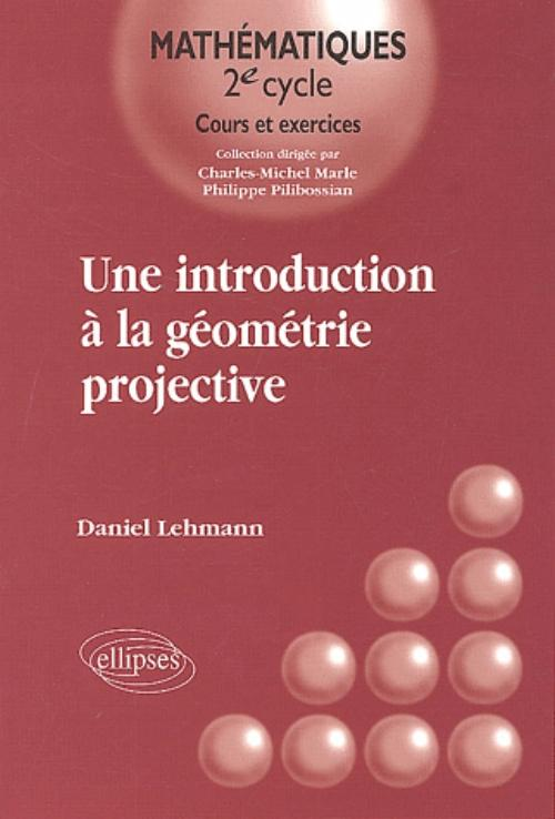 Une introduction à la géométrie projective