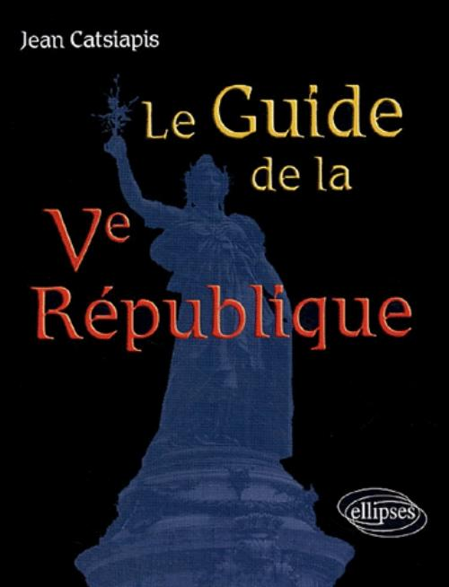 Le guide de la Ve République