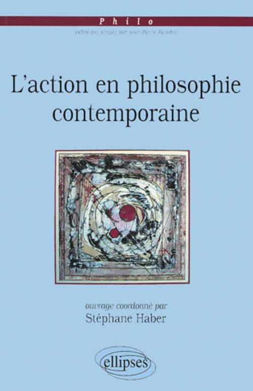 action en philosophie contemporaine (L')
