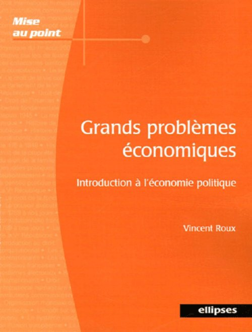 Grands probl�mes �conomiques - Introduction � l'�conomie politique