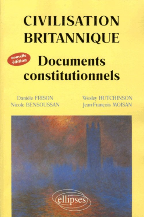 Civilisation britannique - Documents constitutionnels - Nouvelle édition
