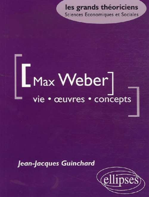 Weber Max - Vie - �uvres - concepts