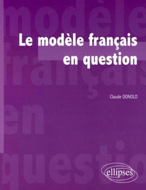 Le modèle français en question