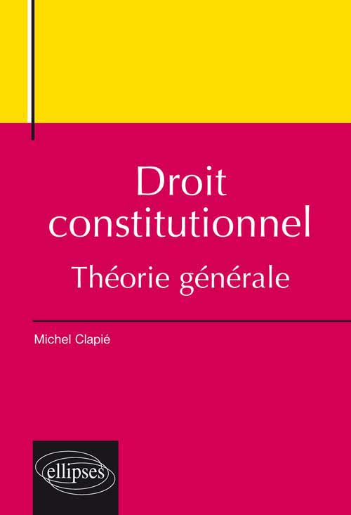 Droit constitutionnel, th�orie g�n�rale
