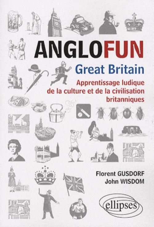 Anglofun � Great Britain. Apprentissage ludique de la culture et de la civilisation britanniques