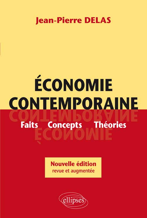 Economie contemporaine. Faits, Concepts, th�ories. Nouvelle �dition