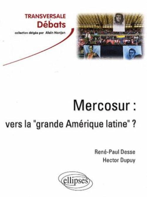 "Mercosur : vers la ""grande Am�rique latine"" ?"