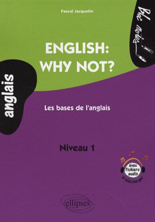 English: why not? Les bases de l'anglais. Niveau A1