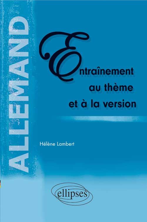 Allemand. Entra�nement au th�me et � la version