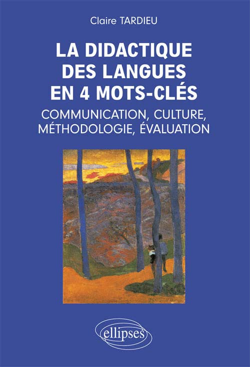 La didactique en 4 mots-cl�s: communication, culture, m�thodologie, �valuation