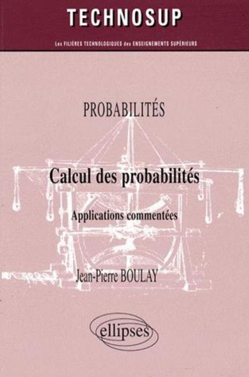 Calcul des probabilit�s. Applications comment�es