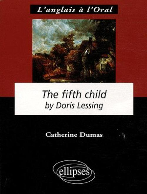 fifth child doris lessing essays In doris lessing's novel the fifth child, there are two main characters that are unaware of some, if not most, of the things they do this unconsciousness the.