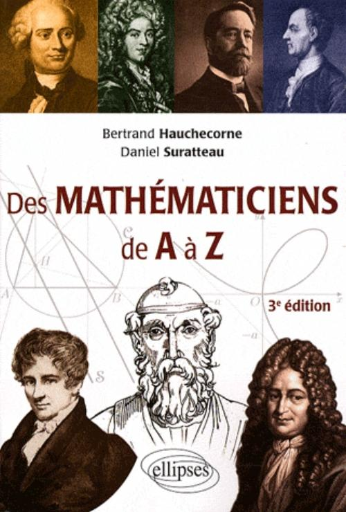 Des math�maticiens de A � Z - 3e �dition enti�rement refondue
