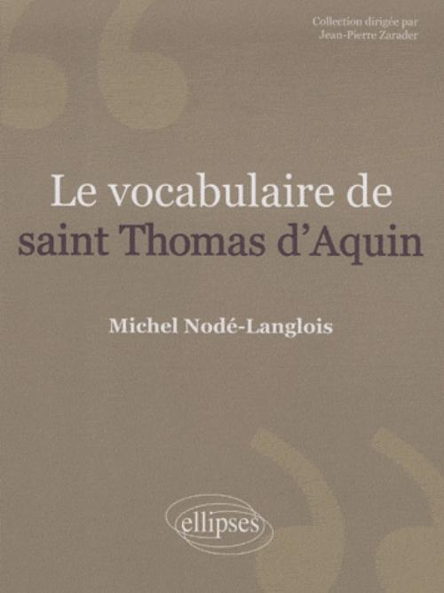 Le vocabulaire de saint Thomas d'Aquin. Nouvelle édition