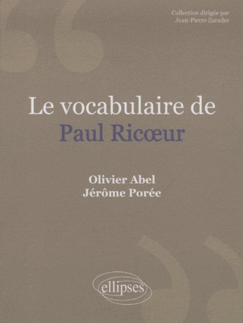 Le vocabulaire Paul Ric�ur. Nouvelle �dition