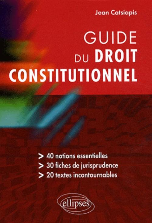 Guide du droit constitutionnel