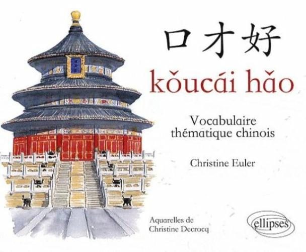 Koucai Hao - Vocabulaire th�matique chinois