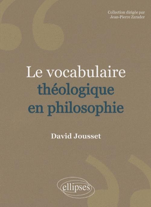 Le Vocabulaire th�ologique en philosophie