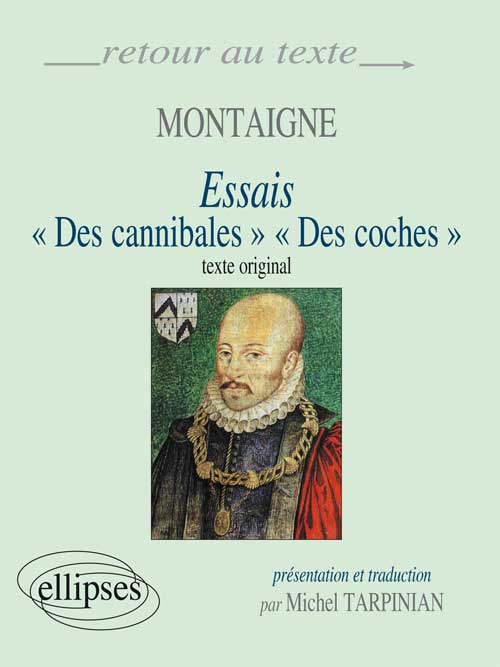 montaigne essays themes To be quite truthful, reading montaigne's of cannibals, was overwhelming, due to the many ideas and how modern his thinking the main theme or focus of this essay is liberation in the face of ethnocentrism.