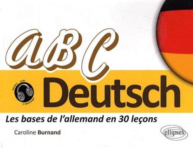Abc Deutsch Les Bases De L Allemand En 30 Lecons A1 A2