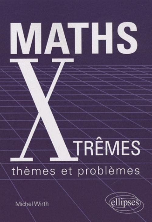 Maths Xtr�mes - th�mes et probl�mes