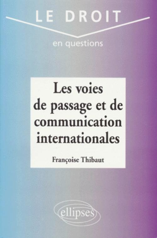 Les voies de passage et de communication internationales
