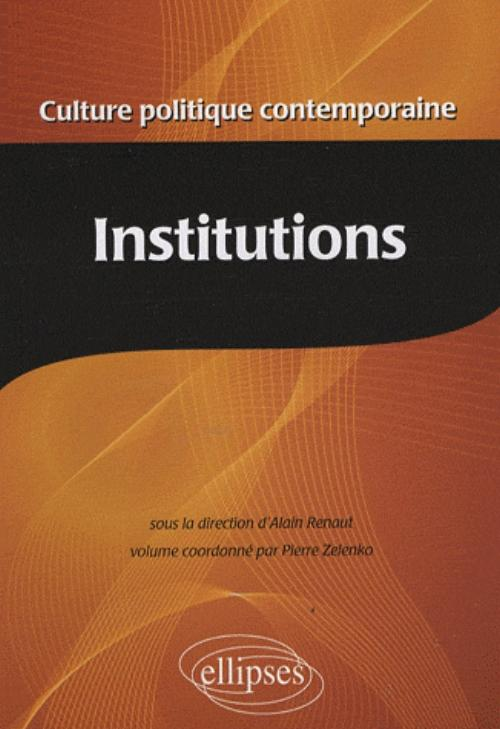 Culture politique contemporaine. Volume 2 - Les institutions