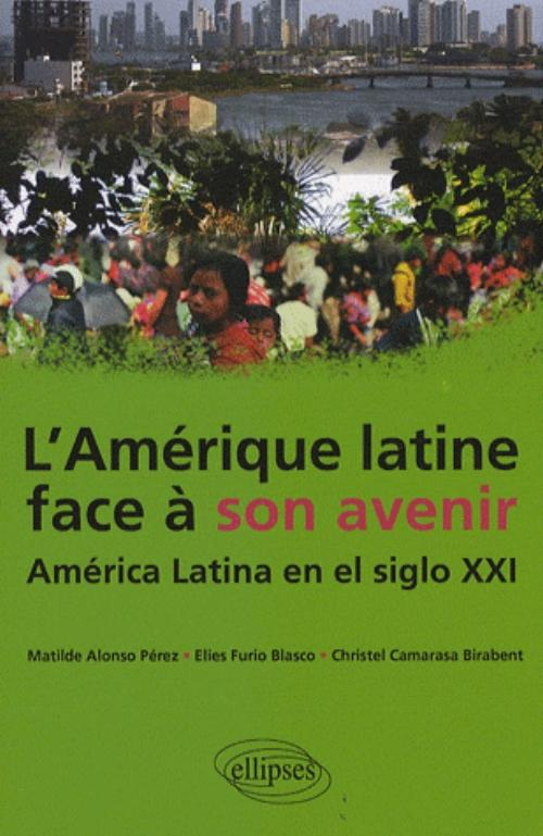 L'Am�rique latine face � son avenir. Am�rica Latina en el siglo XXI