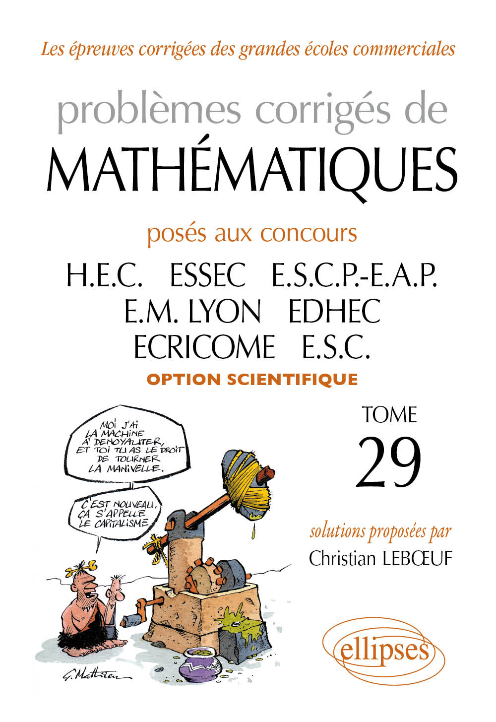 Math�matiques HEC 2008-2009 - Tome 29 (option scientifique)