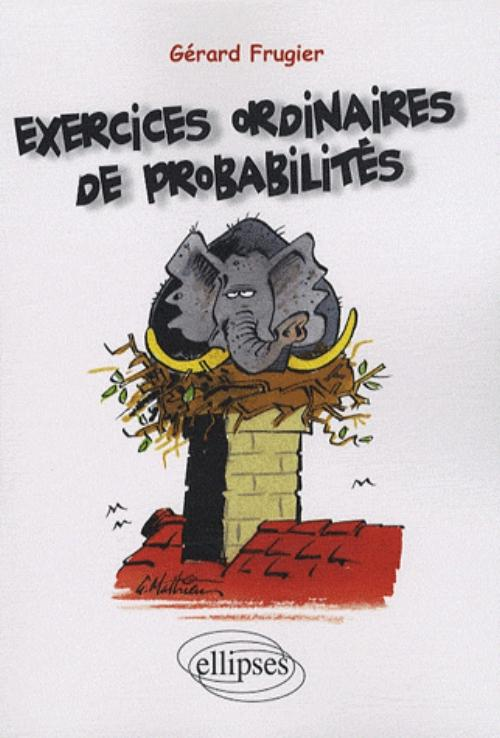 Exercices ordinaires de probabilit�s