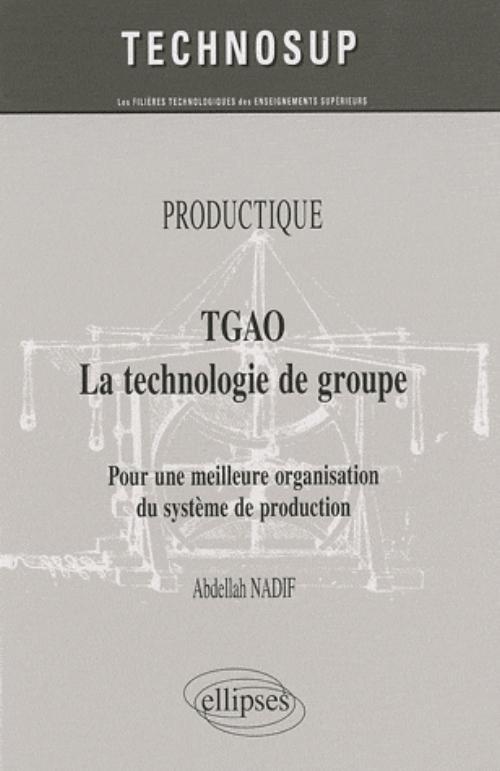 tgao la technologie de groupe pour une meilleure organisation et gestion de production