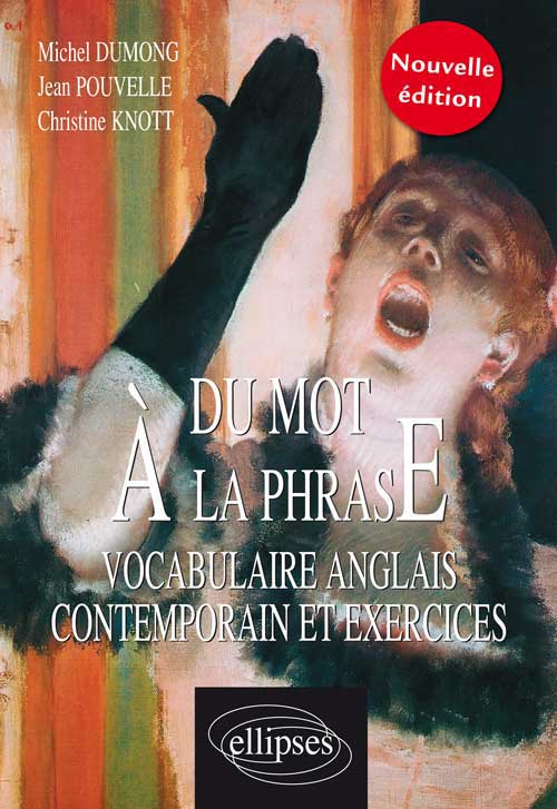 mot � la phrase (Du) - Vocabulaire anglais contemporain Nouvelle �dition