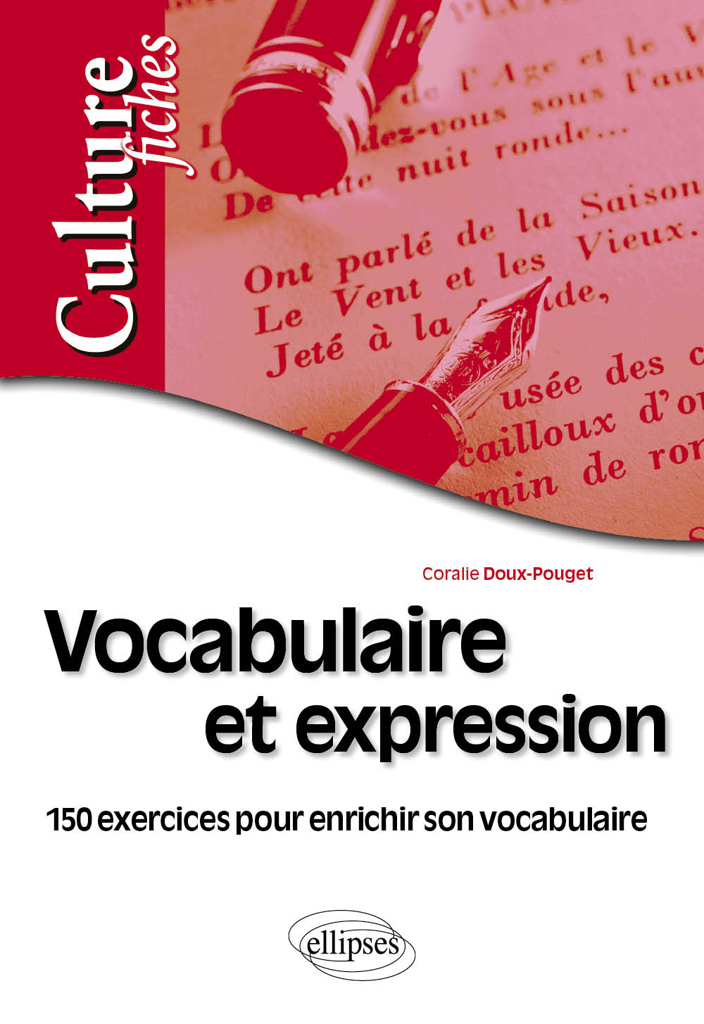 Vocabulaire et expression - 150 exercices pour enrichir son vocabulaire